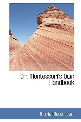 Dr. Montessori's Own Handbook, Montessori, Maria