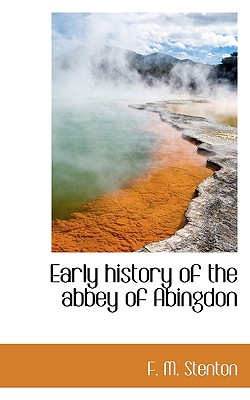 Early history of the abbey of Abingdon, Stenton, F. M.