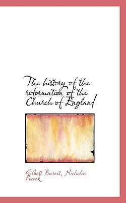 Image for The history of the reformation of the Church of England
