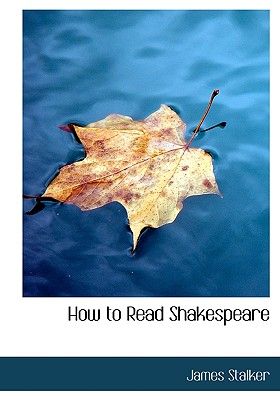 How to Read Shakespeare, Stalker, James