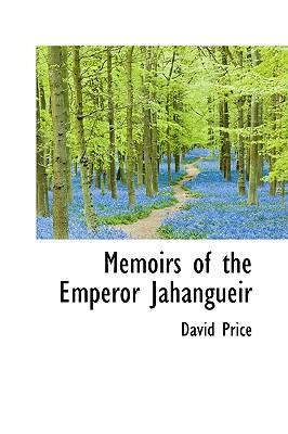 Memoirs of the Emperor Jahangueir, Price, David