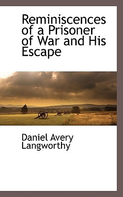 Reminiscences of a Prisoner of War and His Escape, Langworthy, Daniel Avery