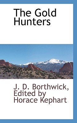 The Gold Hunters, Borthwick, J. D.