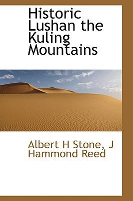Historic Lushan the Kuling Mountains, Stone, Albert H; Reed, J Hammond