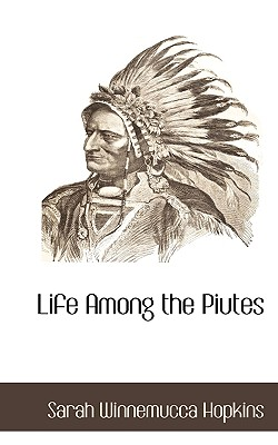 Life Among the Piutes, Hopkins, Sarah Winnemucca