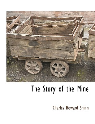 The Story of the Mine, Shinn, Charles Howard