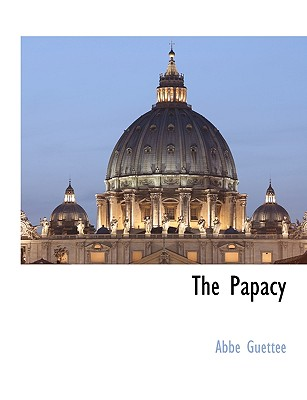 The Papacy, Guettee, Abbe