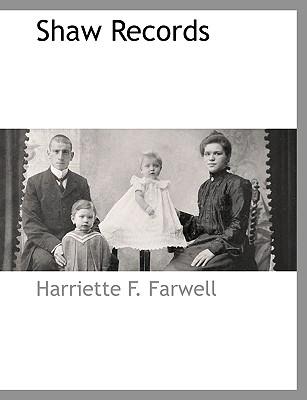 Shaw Records, Farwell, Harriette F.
