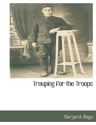 Trouping for the Troops, Mayo, Margaret