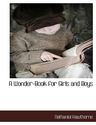 A Wonder-Book for Girls and Boys, Hawthorne, Nathaniel