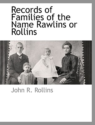 Records of Families of the Name Rawlins or Rollins, Rollins, John R.