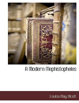 A Modern Mephistopheles, Alcott, Louisa May