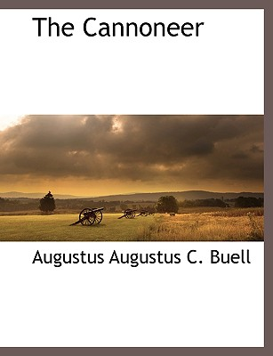 The Cannoneer, Buell, Augustus Augustus C.; Buell, Augustus