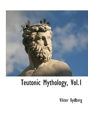 Teutonic Mythology, Vol.1, Rydberg, Viktor