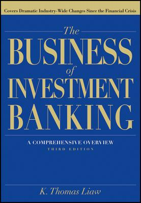 Image for The Business of Investment Banking: A Comprehensive Overview