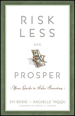 Image for Risk Less and Prosper: Your Guide to Safer Investing