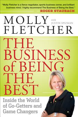 Image for The Business of Being the Best: Inside the World of Go-Getters and Game Changers