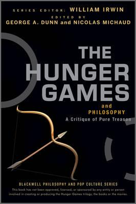 Image for The Hunger Games and Philosophy: A Critique of Pure Treason