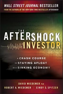 Image for The Aftershock Investor: A Crash Course in Staying Afloat in a Sinking Economy