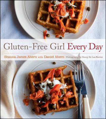 "Gluten-Free Girl Every Day, ""James Ahern, Shauna"""