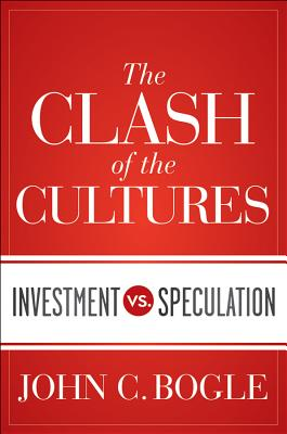 Image for Clash of the Cultures: Investment vs. Speculation