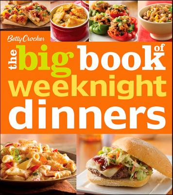 Betty Crocker The Big Book of Weeknight Dinners, Betty Crocker