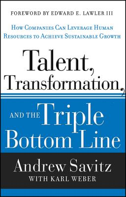 Image for Talent, Transformation, and the Triple Bottom Line: How Companies Can Leverage Human Resources to Achieve Sustainable Growth