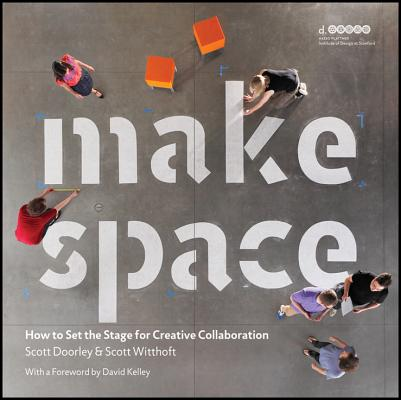 Image for Make Space: How to Set the Stage for Creative Collaboration