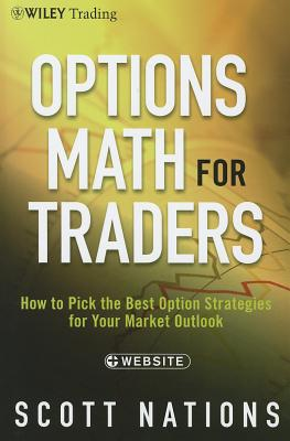 Image for Options Math for Traders, + Website: How To Pick the Best Option Strategies for Your Market Outlook