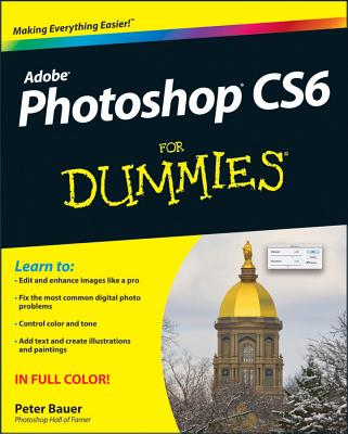 Photoshop CS6 For Dummies, Peter Bauer