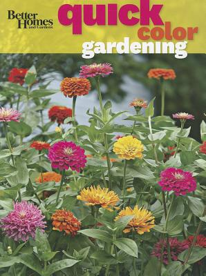 Better Homes and Gardens Quick Color Gardening, Better Homes and Gardens