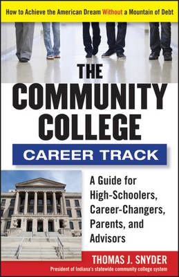 Image for The Community College Career Track: How to Achieve the American Dream without a Mountain of Debt