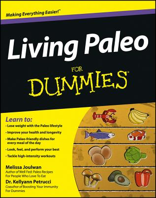Living Paleo For Dummies, Melissa Joulwan and Kellyann Petrucci