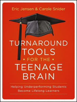 Image for Turnaround Tools for the Teenage Brain: Helping Underperforming Students Become Lifelong Learners