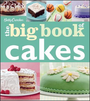 Betty Crocker The Big Book of Cakes (Betty Crocker Big Book), Betty Crocker