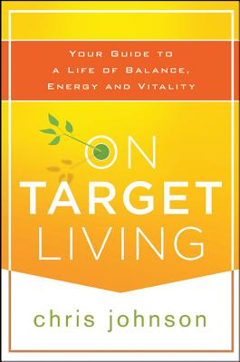 Image for On Target Living: Your Guide to a Life of Balance, Energy, and Vitality