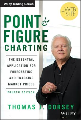 Image for Point and Figure Charting: The Essential Application for Forecasting and Tracking Market Prices