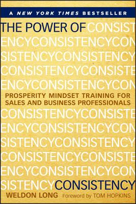 Image for The Power of Consistency: Prosperity Mindset Training for Sales and Business Professionals