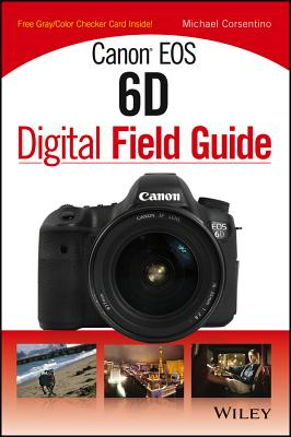 Image for Canon EOS 6D Digital Field Guide