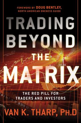 Image for Trading Beyond the Matrix: The Red Pill for Traders and Investors