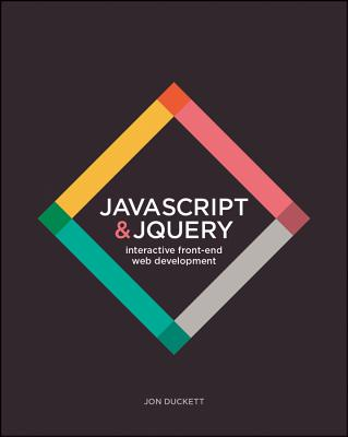 Image for JavaScript and JQuery: Interactive Front-End Web Development