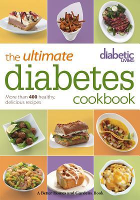 ULTIMATE DIABETES COOKBOOK, DIABETIC LIVING EDIT
