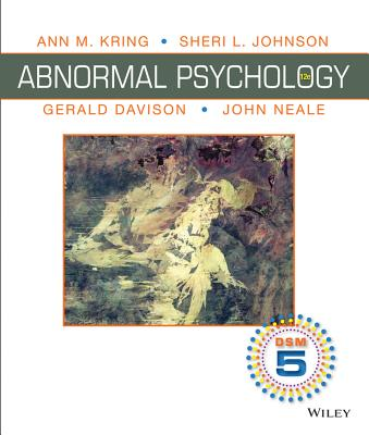 Abnormal Psychology, Binder Ready Version: DSM-5 Update, Ann M. Kring (Author), Sheri L. Johnson (Author), Gerald C. Davison (Author), John M. Neale (Author)