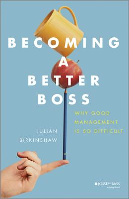 Image for Becoming A Better Boss: Why Good Management is So Difficult