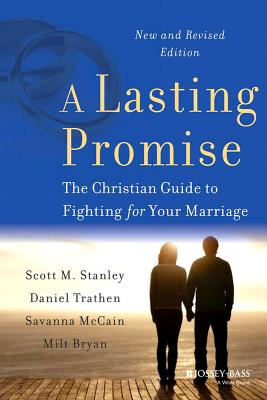 Image for A Lasting Promise: The Christian Guide to Fighting for Your Marriage