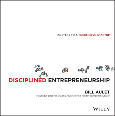 Image for Disciplined Entrepreneurship: 24 Steps to a Successful Startup
