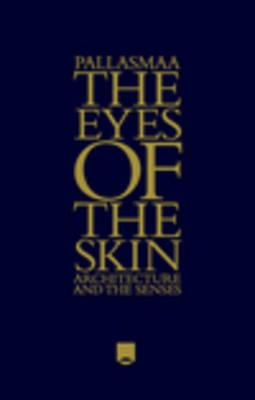 Image for The Eyes of the Skin: Architecture and the Senses