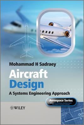 Aircraft Design: A Systems Engineering Approach (Hb 2013)