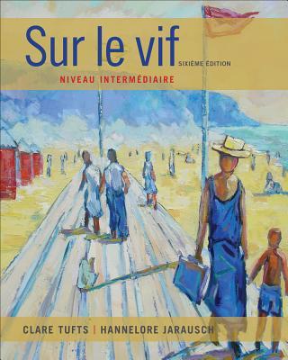 Sur le vif: Niveau intermediaire, Clare Tufts, Hannelore Jarausch