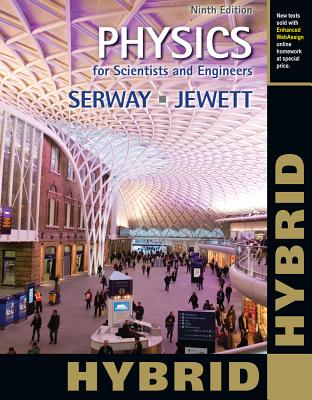 Physics for Scientists and Engineers, Hybrid 9th Edition, Raymond A. Serway (Author), John W. Jewett (Author)
